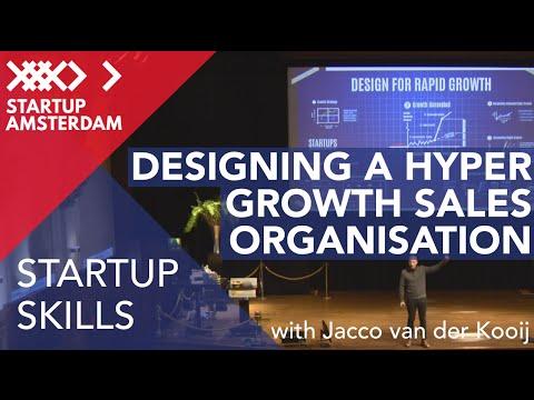 Jacco van der Kooij - How to design a hyper Growth Sales Organization