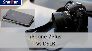 iPhone 7 Plus Vs DSLR Camera Comparison (5 Tests) with Nikon D7000