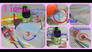 3 Ideas con Botellas Plásticas/3 ideas with recycled plastic bottles