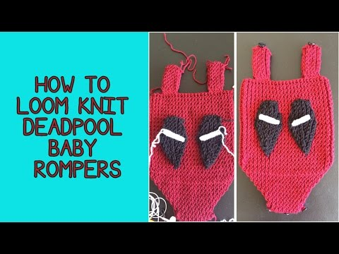 How To Loom Knit Deadpool Baby Rompers