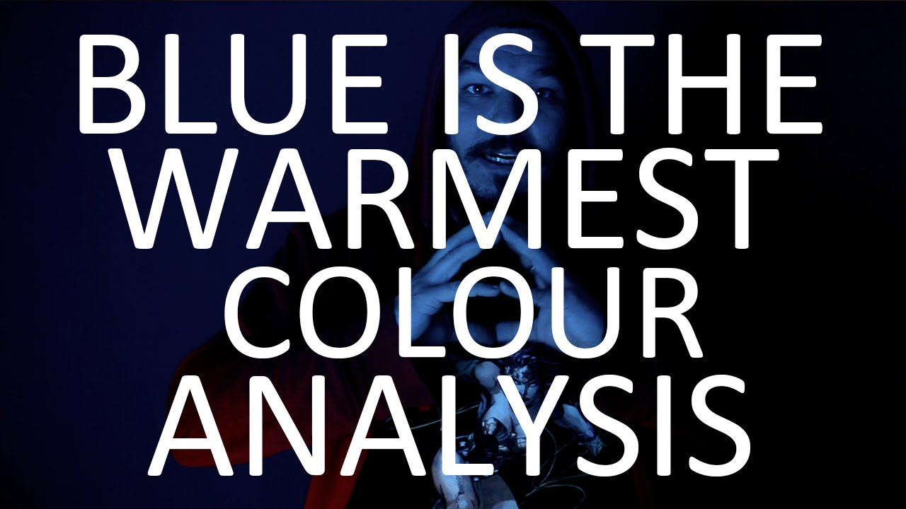BLUE IS THE WARMEST COLOUR ANALYSIS the FILM itself