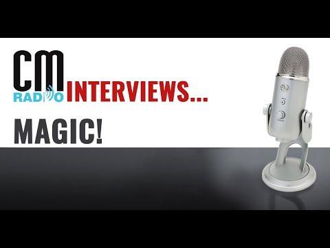 The CM Radio Interview - Magic!