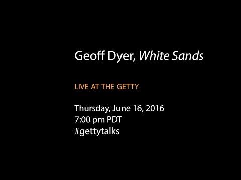 """Geoff Dyer, """"White Sands"""""""