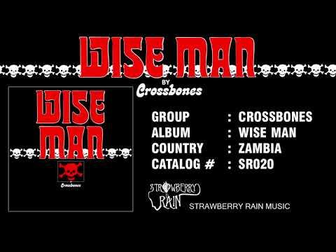 CROSSBONES - WISE MAN (ZAMROCK)