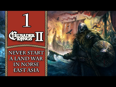 """Never Start A Land War In """"Norse East"""" Asia - Crusader Kings 2 Let's Play - 1"""