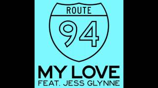Route 94 My Love feat Jess Glynne Official