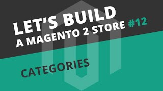 Let's build Ep12 - Categories, Blocks and Widgets in Magento 2