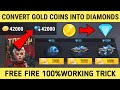 HOW TO CONVERT GOLD COINS INTO DIAMONDS IN FREE FIRE ! FREE FIRE GOLD CONVERT INTO DIAMONDS 2020