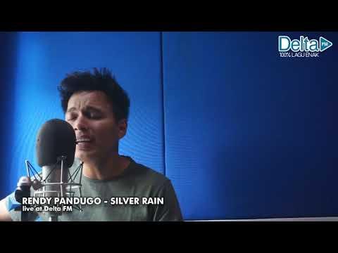RENDY PANDUGO - SILVER RAIN (live At Delta FM)