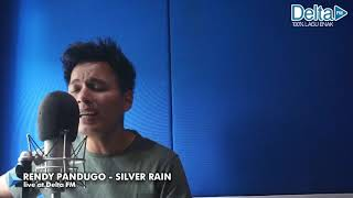 Video RENDY PANDUGO - SILVER RAIN (live at Delta FM) download MP3, 3GP, MP4, WEBM, AVI, FLV Desember 2017