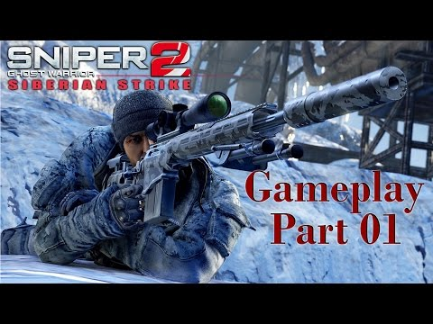 Sniper Ghost Warrior 2 Siberian Strike DLC: Gameplay Part 01 |