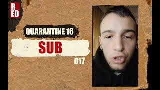 Quarantine 16 - SUB (Fingaz Crossed) [017]