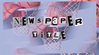 How to do the newspaper title on Instagram/Tiktok