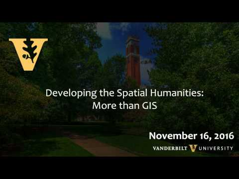 Developing the Spacial Humanities: More than GIS