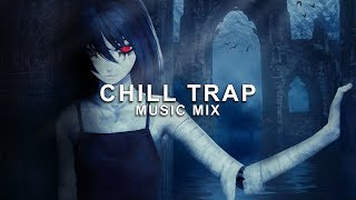 Best of Chill Trap Music Mix | Future Fox