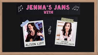 Jenna's Jams With Alison Luff and Colleen Ballinger
