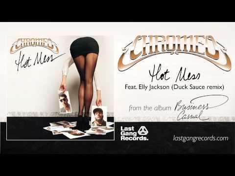 Chromeo - Hot Mess feat. Elly Jackson Duck Sauce Remix