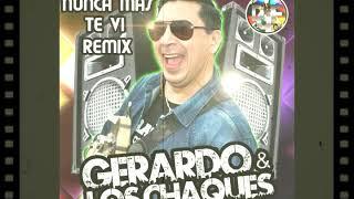 NUNCA MAS TE VI-LOS CHAQUE'S REMIX DJ FLAKO 2019