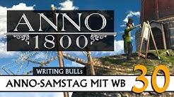 Anno 1800: Der Anno-Samstag mit WB! (30) [Deutsch]