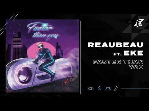 ReauBeau ft. EKE - Faster Than You (Lyric Video)