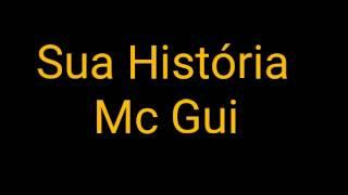Baixar Sua História Mc Gui (Letra)
