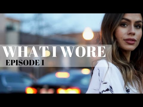 What I Wore | EPISODE 1