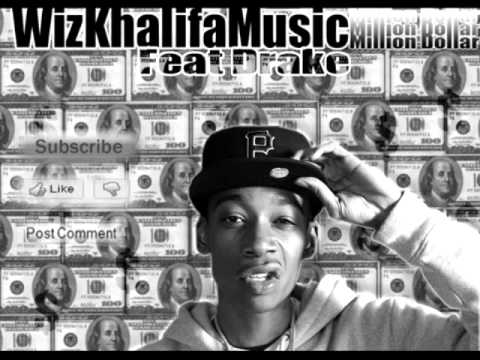 Wiz Khalifa Ft. Drake - Million Dollar
