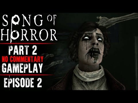Song of Horror Gameplay - Part 2 (Episode 2)