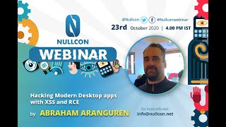 Hacking Modern Desktop apps with XSS and RCE | Abraham Aranguren | NULLCON Webinar