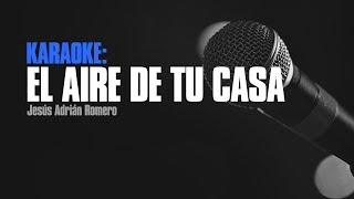 Karaoke - El Aire De Tu Casa - Jesús Adrián Romero