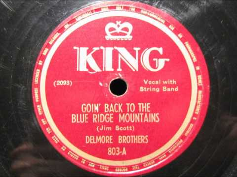 GOIN' BACK TO THE BLUE RIDGE MOUNTAINS by the Delmore Brothers
