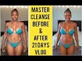 21 Day Master Cleanse Vlog: Before & After (20 lb Weightloss)