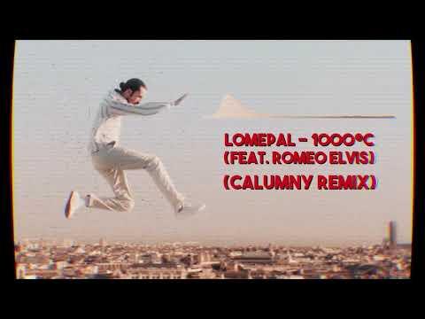 Lomepal - 1000°C (feat. Roméo Elvis) (Calumny Remix)