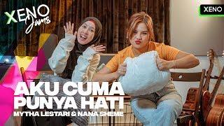 XENOjams | Mytha Lestari & Nana Sheme | Aku Cuma Punya Hati