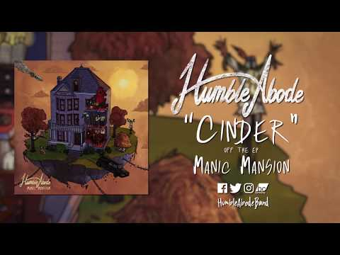 """Humble Abode - Cinder - """"Manic Mansion"""" Out now! Mp3"""