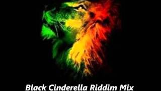 Black Cinderella Riddim Mix September 2011