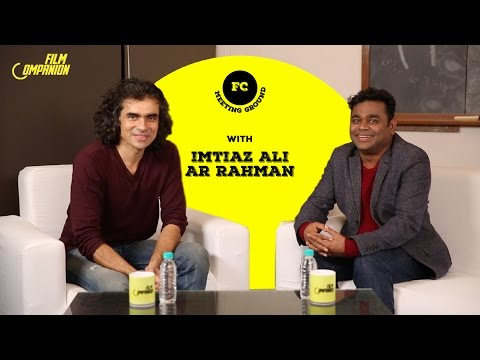 Imtiaz Ali & A.R.Rahman | Meeting Ground | Film Companion