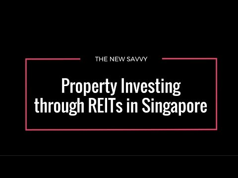 Property Investing through REITs in Singapore