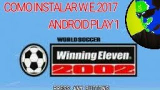 COMO BAIXAR E INSTALAR WINNING ELEVEN 2002 Pt - BR PLAY 1 PS ONE NO ANDROID 2017