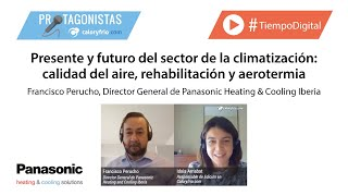 Climatización y futuro - Francisco Perucho, Director General de Panasonic Heating & Cooling Iberia