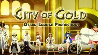 AMV - City of Gold 1080p