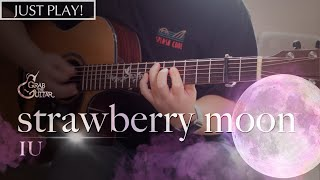 strawberry moon  IU 아이유 [Just Play! l Acoustic Guitar Cover …