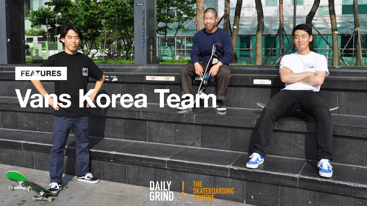 e698d9410121 VANS Korea welcomes Gunhoo Kim   Daegeun Ahn   Minhyuk Lee - YouTube