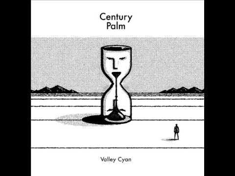 Century Palm - Valley Cyan [Full EP]