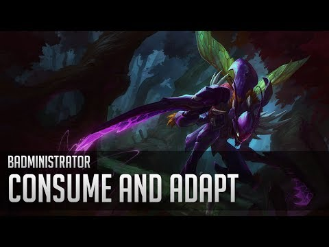 Badministrator - Consume and Adapt (Kha'Zix Tribute)