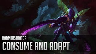 Repeat youtube video Badministrator - Consume and Adapt (Kha'Zix Tribute)