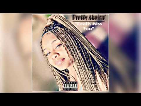 """Pretty Akeira' - """"Really Miss You"""" (Official Audio)"""