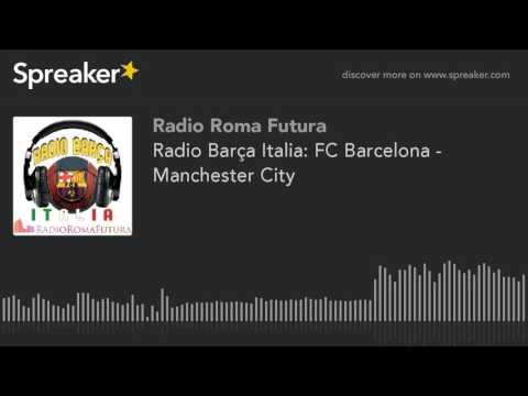 Radio Barça Italia: FC Barcelona - Manchester City (part 8 di 10)