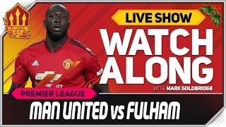 Manchester United vs Fulham LIVE Stream Watchalong