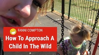 How To Deal With A DANGEROUS CHILD In The Wild - FUNNY VIDEO - FANNI COMPTON